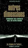 Autres dimensions - Chronique des contacts avec un autre monde