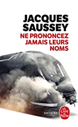 Ne prononcez jamais leurs noms de Jacques Saussey