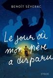 Le jour où mon père a disparu - Benoît Séverac - Polar