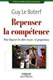 Repenser la compétence - Pour dépasser les idées reçues : 15 propositions - Eyrolles - 10/04/2008
