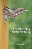 La vie secrète des oiseaux cavicoles - Dans l'intimité des nichoirs