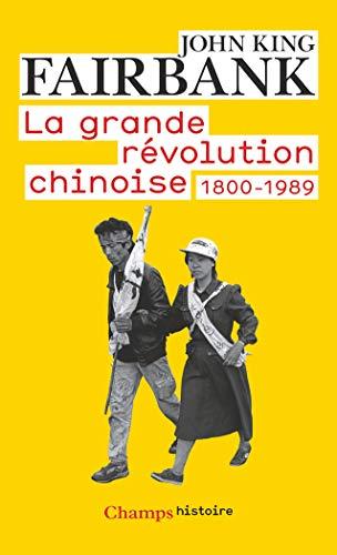 La Grande Révolution chinoise: 1800-1989