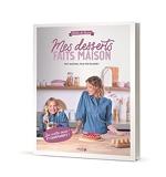 Mes desserts faits maison - L'Atelier de Roxane