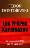 Les Frères Karamazov - Version complète les 10 volumes - Format Kindle - 1,90 €