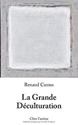 La Grande Déculturation de Renaud Camus