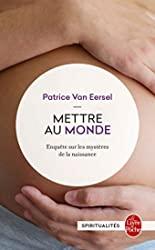 Mettre au monde de Patrice Van Eersel