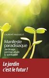 Manifeste paradisiaque - Jardinage, permaculture et spiritualité