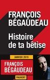 Histoire de ta bêtise (Littérature française) - Format Kindle - 8,49 €