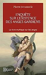 Enquête sur l'existence des anges gardiens de Pierre Jovanovic