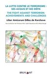 La lutte contre le terrorisme - Ses acquis et ses défis / The fight against terrorism: ...: Liber Amicorum Gilles de Kerchove