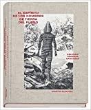 L'Esprit des hommes de la terre de feu/ El espiritu de los hombres de tierra del fuego (version espagnole) (Espagnol) de Martin Gusinde ( 18 mai 2015 ) - Xavier Barral Editions (18 mai 2015) - 18/05/2015