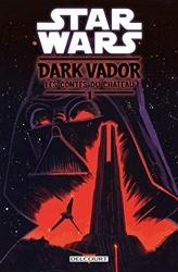 Star Wars - Dark Vador - Les Contes Du Château Tome 1 de Kelley jones