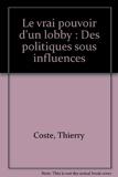 Le vrai pouvoir d'un lobby - Des politiques sous influences