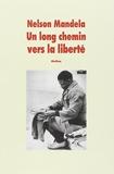Un long chemin vers la liberté - Autobiographie, [texte abrégé - L'Ecole des loisirs - 19/03/1996