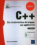 C++ - Des fondamentaux du langage aux applications (3e édition)
