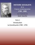 Histoire socialiste de la France contemporaine 1789-1900 - Tome 1, Introduction et La Constituante 1789-1791