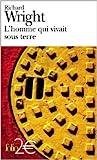 L'Homme qui vivait sous terre de Richard Wright,Claude-Edmonde Magny (Traduction) ( 1 janvier 2004 ) - Folio (1 janvier 2004)