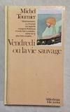 Vendredi ou la Vie sauvage - Editions Gallimard - 05/11/1982