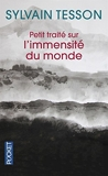 Petit Traite Sur L'Immensite Du Monde (French Edition) by Sylvain Tesson(2008-01-16) - Pocket - 16/01/2008