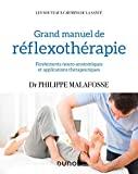 Grand manuel de réflexothérapie - Fondements neuro-anatomiques et applications thérapeutiques - Fondements neuro-anatomiques et applications thérapeutiques