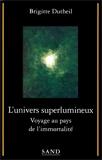 L'univers superlumineux - Voyage au pays de l'immortalité
