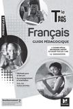 Passerelles - FRANCAIS - Tle Bac Pro - Éd. 2021 - Guide pédagogique