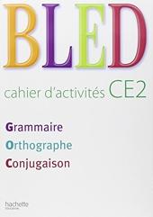 Bled CE2 - Cahier d'activités - Ed.2008 de Daniel Berlion