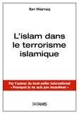 L'islam dans le terrorisme islamique - L'importance des croyances, idées, idéologie...