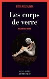 Les corps de verre - Mélancolie noire - Actes sud - 07/10/2015