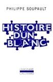 Histoire d'un blanc, 1897-1927 - Mémoires de l'Oubli