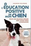 L'éducation positive de mon chien - Pour une relation apaisée avec votre fidèle compagnon