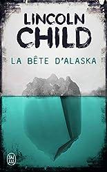 La bête d'Alaska de Lincoln Child