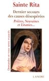 Sainte Rita - Dernier secours des causes désespérées. Prières, Neuvaines et Litanies...