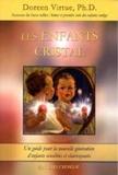 Les enfants cristal - Un guide pour la nouvelle génération d'enfants sensibles et clairvoyants