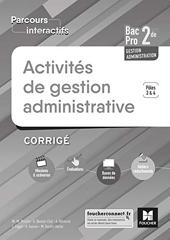 Parcours interactifs - ACTIVITES DE GESTION ADMINISTRATIVE 2de BAC PRO GA - Éd. 2018 - Corrigé de Luc Fages