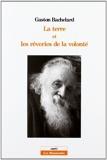 La Terre et les rêveries de la volonté - Essai sur l'imagination de la matière de Gaston Bachelard (1 janvier 1945) Broché