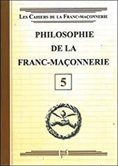 Philosophie de la Franc-Maçonnerie - Livret 5 de . Collectif
