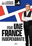 Pour une France indépendante. Les Cahiers de l'Avenir en commun - Numéro 4 (04)