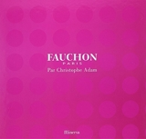 Fauchon Paris (French Edition) by Christophe Adam (2013-05-26) - French and European Publications Inc - 26/05/2013