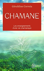 Chamane - Les enseignements d'une vie chamanique de Géraldine Correia