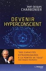 Devenir hyperconscient de Jean-jacques Charbonier