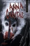 Anna Caritas T04 - Le carnage
