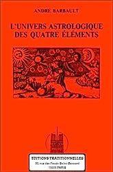 L'univers astrologique des quatre éléments d'André Barbault