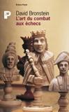 L'art du combat aux échecs - Le tournoi de Zurich 1953