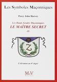 Le maître secret - Tome 2, L'élévation au 4e degré
