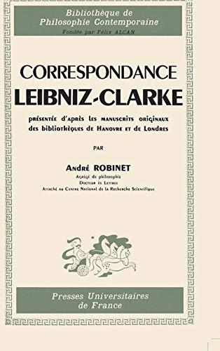 Correspondance Leibniz-Clarke présentée d'après les manuscrits originaux des bibliothèques de Hanovre et de Londres
