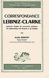 Correspondance Leibniz-Clarke présentée d'après les manuscrits originaux des bibliothèques de Hanovre et de Londres d'André Robinet