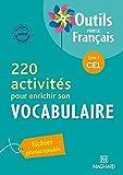 220 activités pour enrichir son Vocabulaire CE1 (2011) Outils pour le Français (2011)