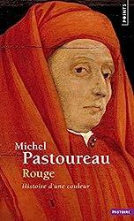 Rouge. Histoire d'une couleur de Michel Pastoureau