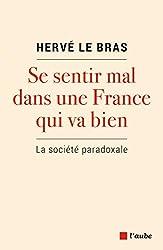 Se Sentir Mal Dans une France Qui Va Bien - La Societe Parad de Hervé Le Bras